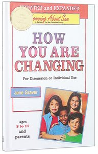 How Are You Changing Ages 8-11 (#03 in Learning About Sex Series)