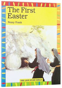 First Easter (Lion Story Bible Series)