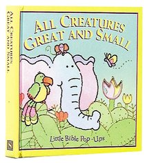 Little Bible Pop-Ups: All Creatures Great and Small (Little Bible Story Books Series)