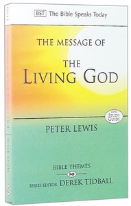 Message of the Living God (Bible Speaks Today Themes Series)
