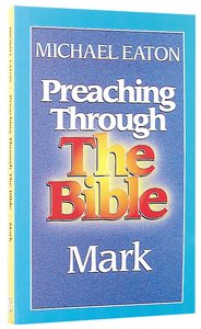 Mark (Preaching Through the Bible) (Preaching Through The Bible Series)