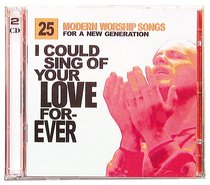 I Could Sing of Your Love Forever Double CD