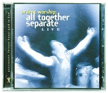 All Together Separate (Ardent Worship Series)