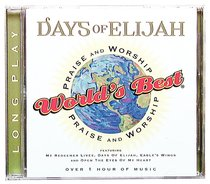 Worlds Best Praise & Worship Days of Elijah