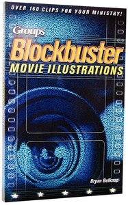 Groups Blockbuster Movie Illustrations: Over 160 Clips For Your Ministry!