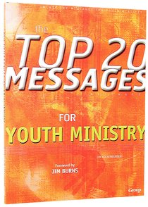 The Top 20 Messages For Youth Ministry