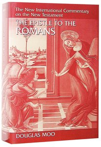 The Epistle to the Romans (New International Commentary On The New Testament Series)