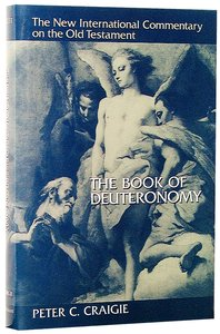 The Book of Deuteronomy (New International Commentary On The Old Testament Series)