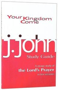 Your Kingdom Come (Study Guide)
