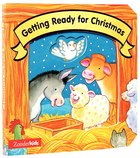 Getting Ready For Christmas (Christmas Board Books Series)