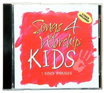 I Sing Praises (#02 in Songs 4 Worship Kids Series)