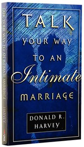 Talk Your Way to An Intimate Marriage