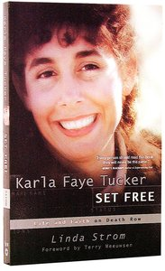 Karla Faye Tucker: Set Free