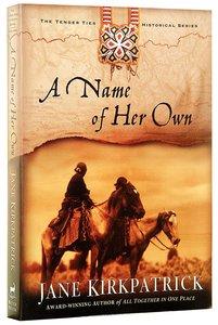 A Name of Her Own (#01 in Tender Ties Series)