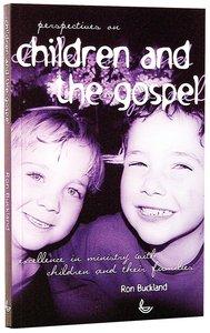 Perspectives on Children & the Gospel
