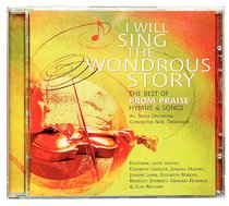 I Will Sing the Wondrous Story: Best of Prom Praise