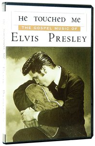 He Touched Me: The Gospel Music of Elvis Presley