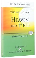 Message of Heaven and Hell: Grace and Destiny (Bible Speaks Today Themes Series)