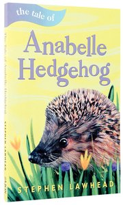 The Tale of Annabelle Hedgehog (Riverbank Stories Series)