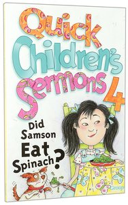 Did Samson Eat Spinach? (#04 in Quick Childrens Sermons Series)