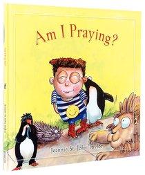 Am I Praying?