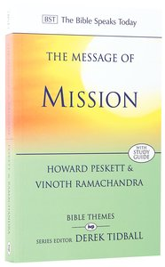 Message of Mission: The Glory of Christ in All Time and Space (Bible Speaks Today Themes Series)