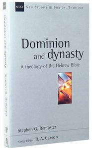 Dominion and Dynasty (New Studies In Biblical Theology Series)