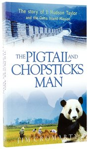 The Pigtail and Chopsticks Man (Champions Of The Faith Biography Series)