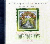 I Love Your Ways (#35 in Touching The Fathers Heart Series)
