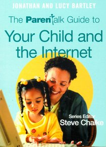 Parent Talk Guide to Your Child and the Internet