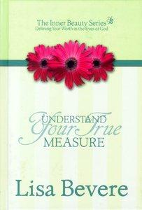 Inner Beauty: Understand Your True Measure