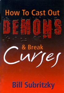 How to Cast Out Demons and Break Curses