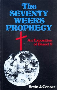 The Seventy Weeks of Prophecy
