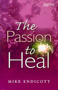 The Passion to Heal