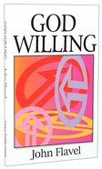 God Willing (Great Christian Classics Series)