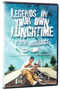 Legends in Your Own Lunchtime Youth Resources CDROM