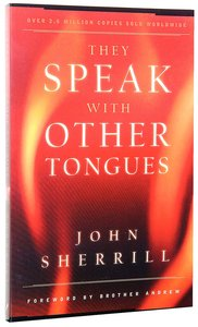 They Speak With Other Tongues: The Book That Lit the Flame in Millions of Hearts (40th Anniversary Edition)
