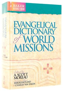 Evangelical Dictionary of World Missions (Baker Reference Library Series)
