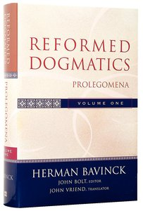 Prolegomena (#01 in Reformed Dogmatics Series)