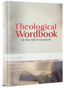Theological Wordbook of the Old Testament One Volume Edition