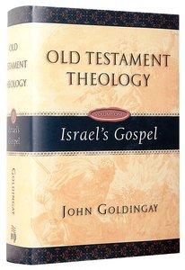 Israels Gospel (#01 in Old Testament Theology Series)