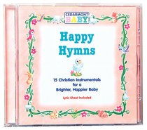 Happy Hymns (Cedarmont Baby Series)