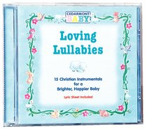 Loving Lullabies (Cedarmont Baby Series)
