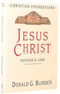 Jesus Christ (#04 in Christian Foundations Series)