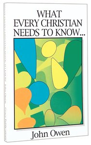 What Every Christian Needs to Know (Great Christian Classics Series)