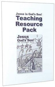 Jesus is Gods Son: Teaching Resource Pack