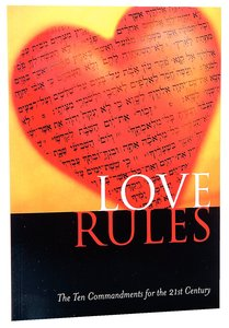 Love Rules:10 Commandments For the 21St Century