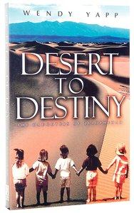Desert to Destiny