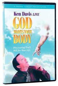 God Wants Your Body (Ken Davis Live Series)
