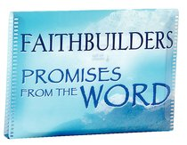 Faithbuilders: Promises From the Word